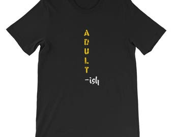 Adult-ish shirt, adultish shirt, adulting tshirt, funny shirt, Short-Sleeve Unisex T-Shirt, i cant adult today