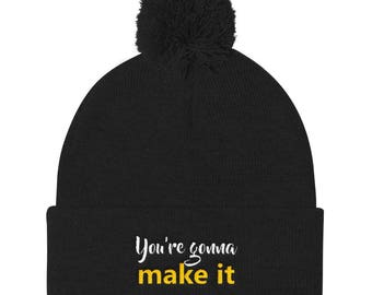 You're gonna make it Pom Pom Knit Cap
