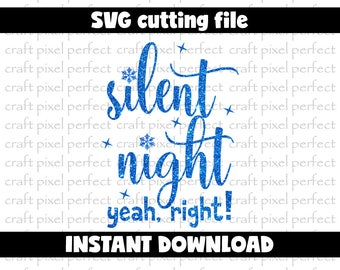 Christmas Baby Svg, Silent Night Yeah Right Svg, Christmas Svg Designs, My First Christmas Svg Cut File, Xmas Svg, Funny Cut File Designs