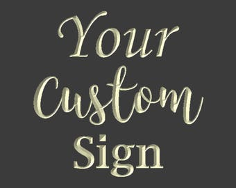 Custom Sign - Create Your Own Design