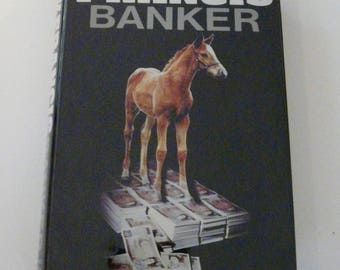 Banker by Dick Francis First Edition 1982