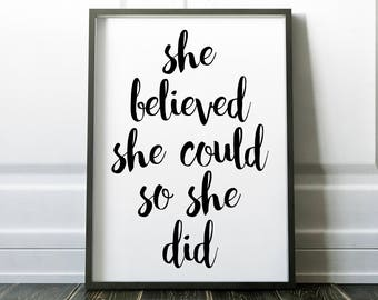 She Believed She Could So She Did Printable Wall Art Print 8x10, Black and White, Inspirational, Motivational, Quote Print, Typography