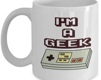 I'm a Geek - Best Gift for Gamer Nerd- Funny White Coffee Tea Mug -  Ceramic Cup