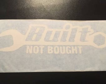 Built not bought decal car