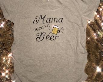 Mama Needs A Beer Maternity Tee *customized*