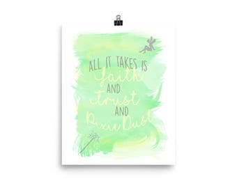 All It Takes Is Faith and Trust and Pixie Dust - Peter Pan Tinkerbell Wall Art