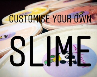 Customise your own slime 8oz