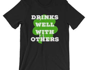 St. Patricks Day Drinks Well With Others T Shirt