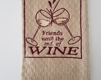 Friends until the end of Wine - Embroidered Towel