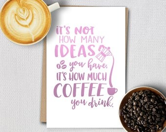 Foil cards - Coffee quotes - How much Coffee you drink