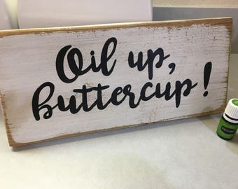 Oil up buttercup  SIGN Essential Oils