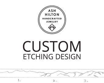 Custom Etching Design