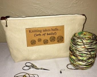 Notions Bag - Knitting Takes Balls (lots of balls!)