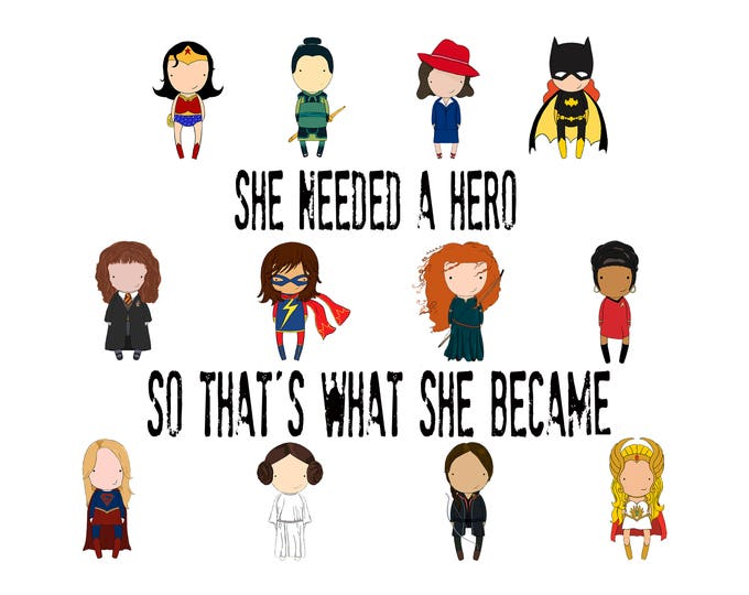 Featured listing image: She needed a hero so that's what she became  original art 8x10 5x7  quote print