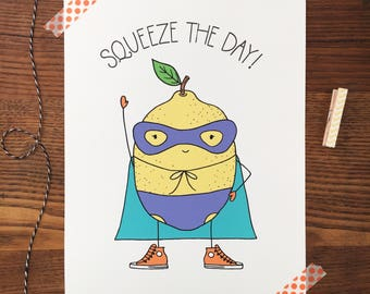 Super Hero Card. Lemon Card. Pun Card. Inspirational Card. Blank Card. Single Card. Encouragement Card. Food Pun. Seize the day. Carpe Diem