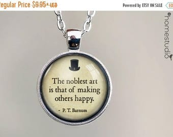 ON SALE - P. T. Barnum (Happy) Quote jewelry. Necklace, Pendant or Keychain Key Ring. Perfect Gift Present. Glass dome metal charm by HomeSt