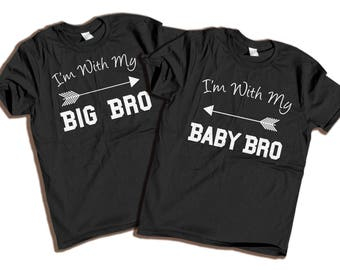I'm with Big bro and I'm with Baby Bro matching shirts, family photos, matching shirts, Big brother shirts, Little brother shirts,