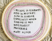Mary Oliver quote - hand embroidery hoop art
