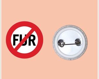 """BAN FUR 1"""" Pin-Back Button"""