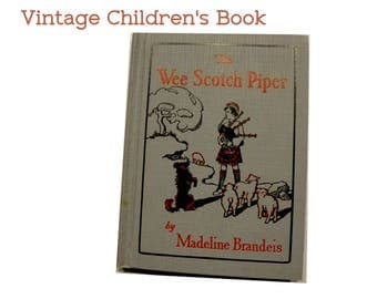 The Wee Scotch Piper. 1930s Scottish Stories for Children. Vintage Story and Authentic Photographs By Madeline Brandeis.