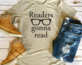 Readers Gonna Read - Book Lover Tees