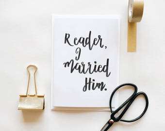 Reader, I Married Him Handlettered Greetings Card Quote Stationery Jane Eyre Charlotte Bronte Book Lover Literature Rochester