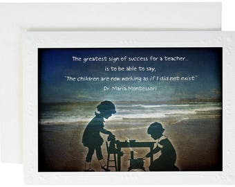 Greatest Sign of Success for Teacher - Montessori Quote - Teacher Greeting Card - Montessori Homeschool Gift - Back to School Greeting - USA