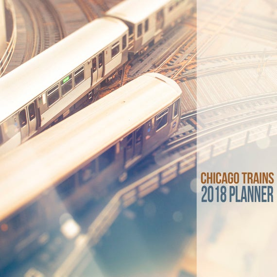 2018 Calendar, Desk Planner, Chicago Trains, 2018 Chicago Calendar, Train Photography, 2018 Monthly Planner, 5x5 inch, 2018 Yearly Calendar