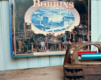 SHIPS TOMORROW World of Wooden Bobbins Book A History of Old Wooden Textile Spools, Spinning & Weaving Industrial Era