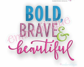 Bold, Brave & Beautiful -Instant Download Machine Embroidery Design