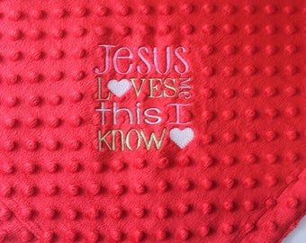READY To SHIP-(MEGAN)Handmade  Baby Blanket -Minky on Both Sides-Embroidered with Jesus Loves Me This I Know