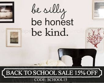 Be Silly Be Honest Be Kind, Wall Words, Inspirational Wall Art