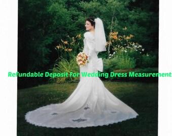 Refundable Deposit for Measurement of Wedding Dress