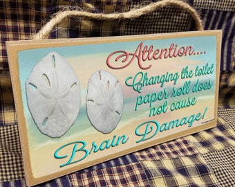 """Changing The Toilet Paper Roll Doesn't Cause Brain Damage 5"""" x 10"""" Beach Ocean Sand Dollar SIGN Bath Wall Plaque"""