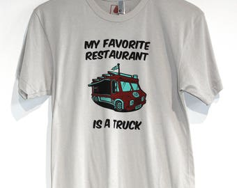 My Favorite Restaurant is a Truck Shirt on Mens/Unisex American Apparel in New Silver