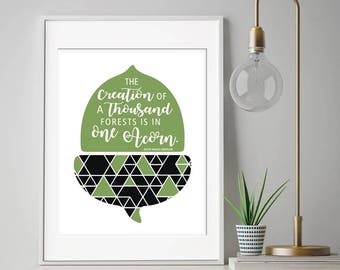 The Creation of a Thousand Forests is in One Acorn - Ralph Waldo Emerson Quote - Art Print (Featured in Lily and Black) Nature Art Prints