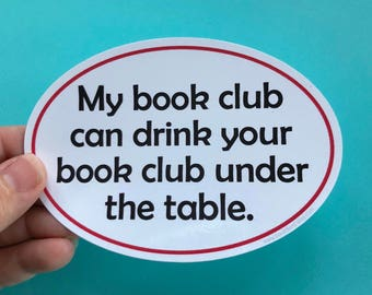 my book club can out drink yours bumper sticker
