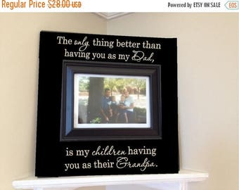 On Sale Personalized Picture Frame wooden sign w vinyl quote...The only thing better than having you as my Dad, is my children...
