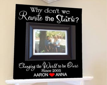 The Greatest Showman personalized Picture Frame wooden sign w vinyl quote..Why dont we rewrite the stars..changing world since w date names