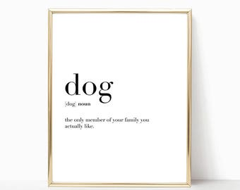 SALE -50% Dog Quote Definition Print, Funny Home Decor, Digital Print Instant Art INSTANT DOWNLOAD Printable Wall Decor