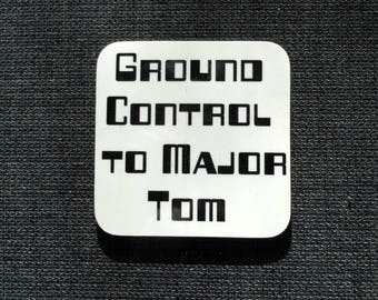 David Bowie coaster. Ground Control To Major Tom. Decor with sayings. Retro home decor.
