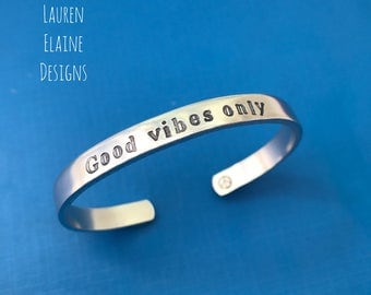 Good Vibes Only- Motivational Mantra Bracelet- Hand Stamped Cuff Bracelet