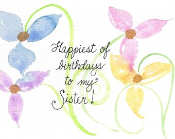 Sister Birthday Card PERSONALIZED for FREE With a Name, Birthday for Sister Original Watercolor Card Hand-Painted Hand-Lettered Flower Card