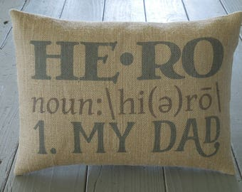 Hero My Dad Burlap Pillow, Father's Day, Birthday Gift, INSERT INCLUDED