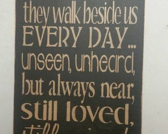 Primitive Sign Those we love don't go away they walk beside us EveryDay unseen unheard but always near still loved stilled missed