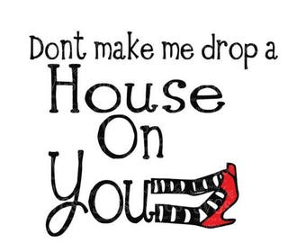 75% OFF SVG - Dont make me Drop a House on You - Tshirt Design - Wizard of OZ - Wicked - Wicked Witch - Halloween Tshirt - Wicked With of th