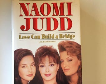 Love Can Build a Bridge by Wynonna Judd and Naomi Judd (1993, Hardcover)