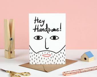 Hey Handsome Greetings Card