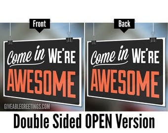Come In We're Awesome ©™ - ORIGINAL Double-Sided OPEN / OPEN - Funny  Shop Hours Store Sign