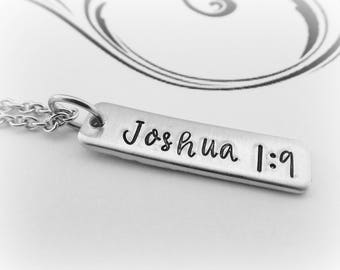 Joshua 1 9 - Hand Stamped Bar Necklace -  Be strong and courageous - Bible Verse - Scripture Jewelry - Graduation Gift - Strong Women - kg25